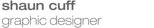 Shaun Cuff Graphic Designer